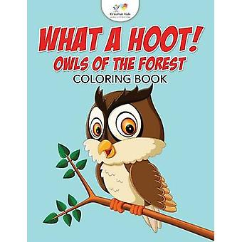 What a Hoot Owls of the Forest Coloring Book by Kreative Kids