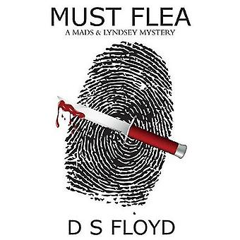 Must Flea A Mads  Lyndsey Mystery by Floyd & D S