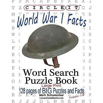 Circle It World War I Facts Large Print Word Search Puzzle Book by Lowry Global Media LLC