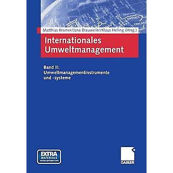 Internationales Umweltmanagement  Band II Umweltmanagementinstrumente und systeme by Kramer & Matthias