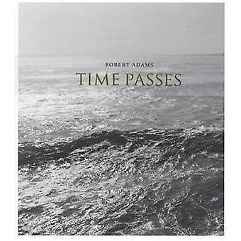 Time Passes by Robert Adams - 9782869250789 Book