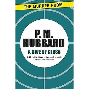 A Hive of Glass by Hubbard & P. M.