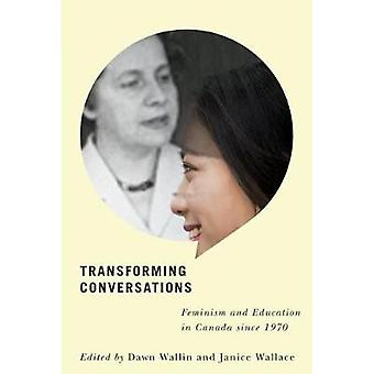 Transforming Conversations - Feminism and Education in Canada since 19
