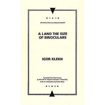 A Land the Size of Binoculars by Slava I. Yastremski - Igor Klekh - A