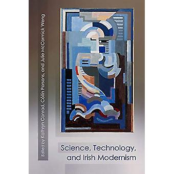Tiede - Teknologia - ja Irlannin modernismi Kathryn Conrad - 978081