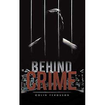 Behind the Crime by Colin Ferguson - 9781528938723 Book