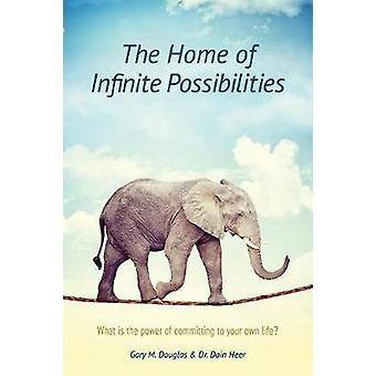 The Home of Infinite Possibilities by Gary M Douglas - 9781634931281