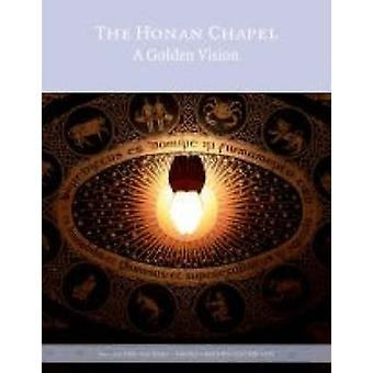 The Honan Chapel - A Golden Vision by Virginia Teehan - Elizabeth Winc