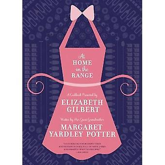 At Home on the Range by Margaret Yardley Potter - Elizabeth Gilbert -