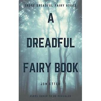 A Dreadful Fairy Book by A Dreadful Fairy Book - 9781948705141 Book