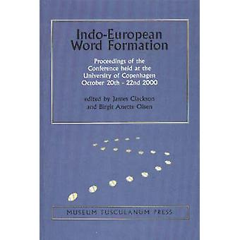Indo-European Word Formation - Proceedings of the Conference Held at t