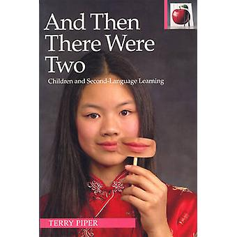 And Then There Were Two - Children and Second Language Learning by Ter