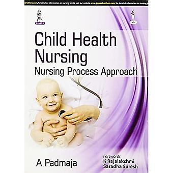 Kind gezondheid Nursing: Verpleegkunde proces aanpak