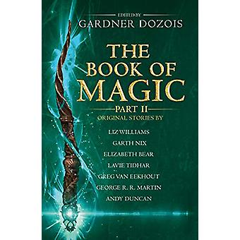 The Book of Magic - Part 2 - A collection of stories by various authors
