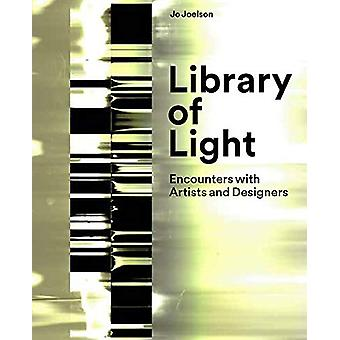 Library of Light - Encounters With Artists And Designers - 2018 by Jo J