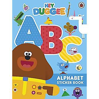 Hey Duggee - ABC - Alphabet Sticker Book by Hey Duggee - 9781405940016