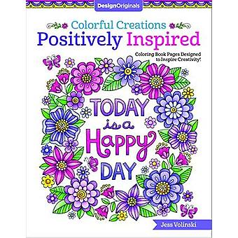 Colorful Creations Positively Inspired  Coloring Book Pages Designed to Inspire Creativity by Jess Volinski
