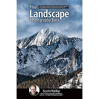 The Landscape Photography Book by Scott Kelby - 9781681984322 Book
