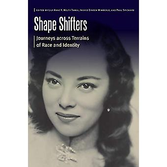 Shape Shifters - Journeys across Terrains of Race and Identity by Lily