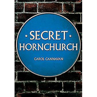 Secret Hornchurch Carol Cannavan - 9781445695150 Kirja