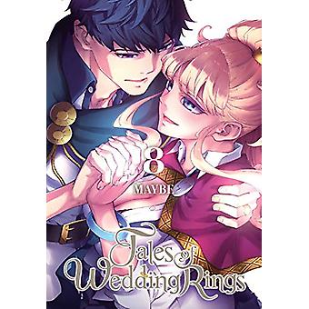 Tales of Wedding Rings - Vol. 8 by Maybe - 9781975306700 Book
