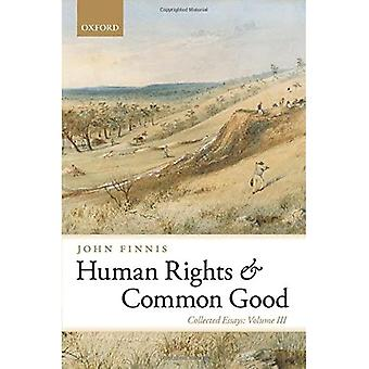 Human Rights and Common Good: Collected Essays Volume III: 3 (Collected Essays of John Finnis)