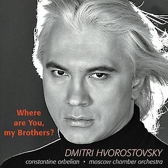 Dmitri Hvorostovsky - Where Are You, My Brothers? [CD] USA import