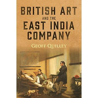 British Art and the East India Company by Geoff Quilley