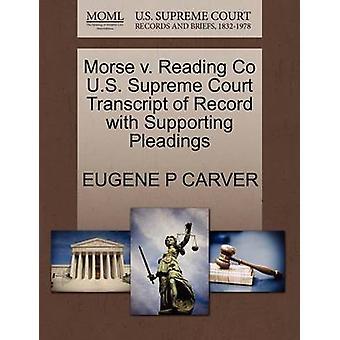 Morse V. Reading Co U.S. Supreme Court Transcript of Record with Supp