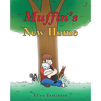 Muffin's New Home by Ellen Perkinson - 9781644712153 Book
