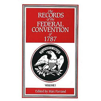 The Records of the Federal Convention of 1787  1937 Revised Edition in Four Volumes Volume 1 by Edited by Max Farrand