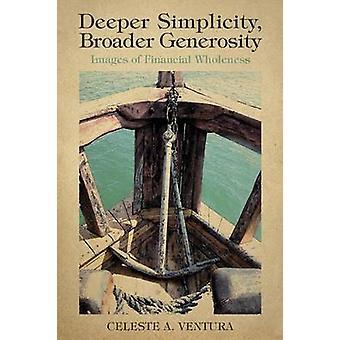 Deeper Simplicity Broader Generosity