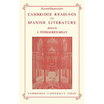 Cambridge Readings in Spanish Literature by Edited by James Fitzmaurice Kelly