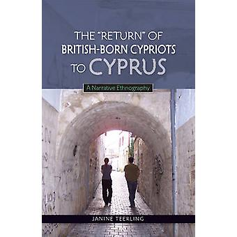 Return of BritishBorn Cypriots to Cyprus  A Narrative Ethnography by Janine Teerling