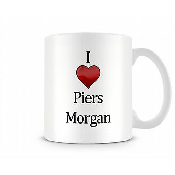 Me encanta la taza impresa de Piers Morgan