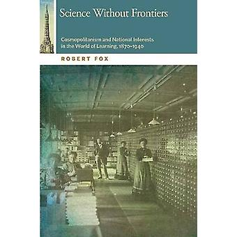 Science Without Frontiers - Cosmopolitanism and National Interests in