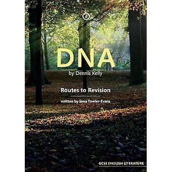 DNA por Dennis Kelly - rotas para revisão por Iona Towler-Evans - 978178