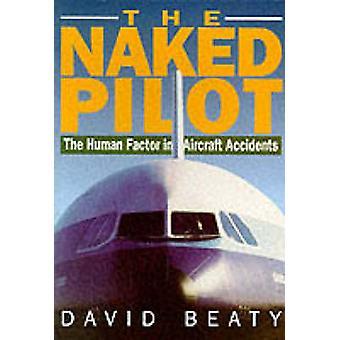Il pilota nudo (nuova edizione) di David Beaty - 9781853104824 libro