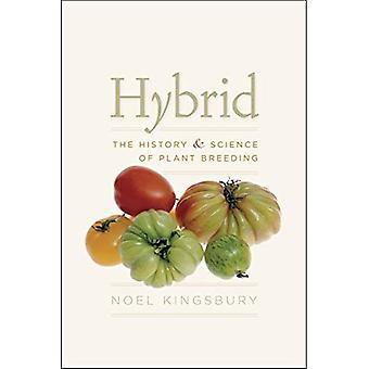 Hybrid: Historia och vetenskap av växtförädling