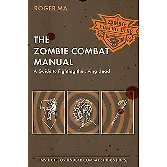O Manual de combate de zumbi: Um guia para combater os mortos-vivos