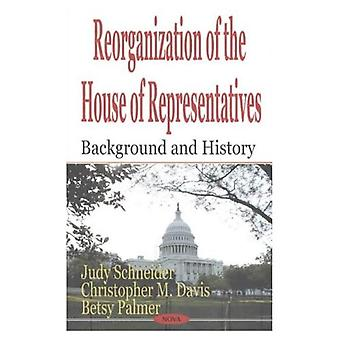 Reorganization of the House of Representatives Background and History
