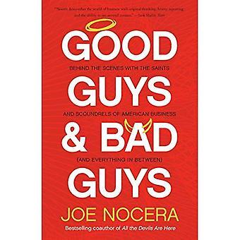 Good Guys & Bad Guys: Bag kulisserne med de hellige og slyngler af American business (og alt i mellem)