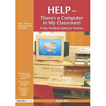 Help--theres a Computer in My Classroom!