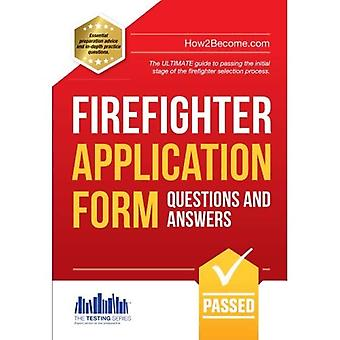 Firefighter Application Form Questions and Answers Workbook
