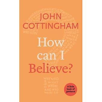 Jak można wierzyć?: książeczkę wytycznych (Little książki wytycznych)