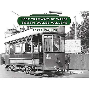 Lost Tramways of Wales: South Wales and Valleys (Lost Tramways of Wales)