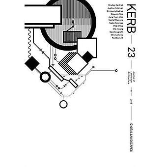 Kerb 23: Digitale landschap (Kerb Journal of Landscape Architecture)