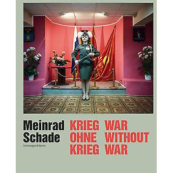 Meinrad Schade - War Without War - Photographs from the Former Soviet