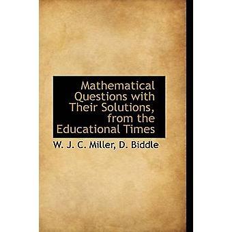Matematiske spørsmål med sine løsninger fra pedagogiske tider av J. C. Miller & W.