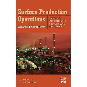 Surface Production Operations Volume 1 by Stewart